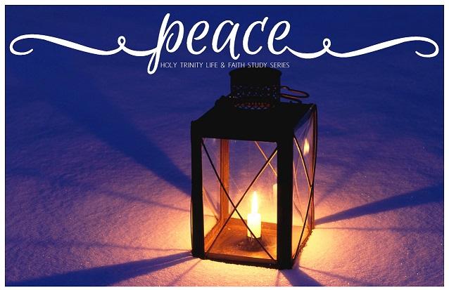 Life and Faith Study: Peace