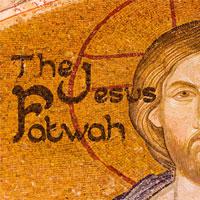 The Jesus Fatwah
